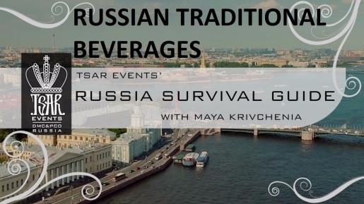 Episode 3: Tsar Events' RUSSIA SURVIVAL GUIDE: Russian Traditional Beverages