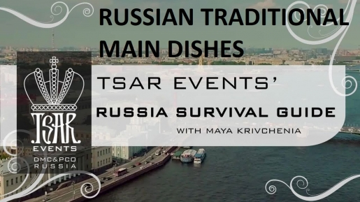 Episode 4: Tsar Events' RUSSIA SURVIVAL GUIDE: Traditional Russian Main Dishes