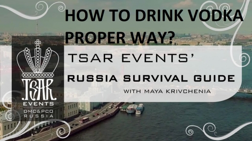 Episode 5: Tsar Events' RUSSIA SURVIVAL GUIDE: How to Drink Russian Vodka Proper Way