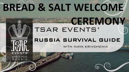 Episode 19: Tsar Events' RUSSIA SURVIVAL GUIDE: Entertainment options: Bread & Salt Welcome Ceremony