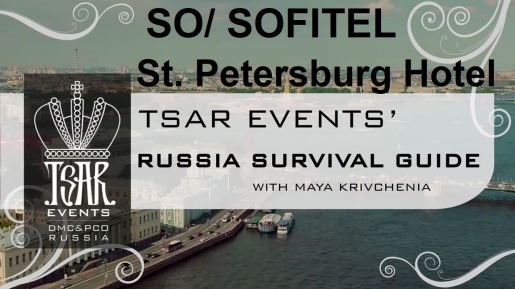 Episode 27: SO/ Sofitel St. Petersburg Hotel - Tsar Events' RUSSIA SURVIVAL GUIDE
