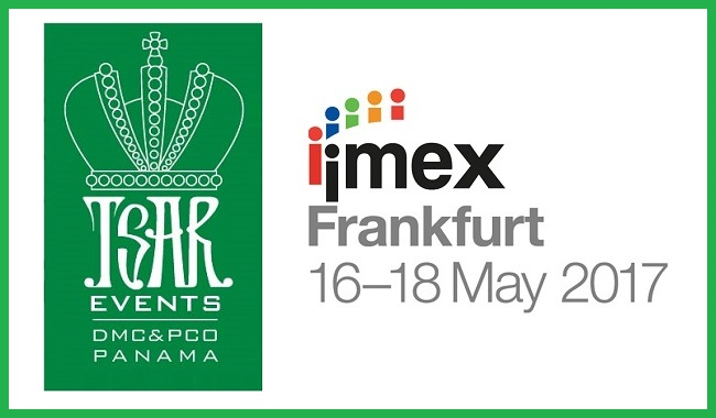 Meet Tsar Events Panama DMC & PCO at IMEX Frankfurt 2017, Stand #G450
